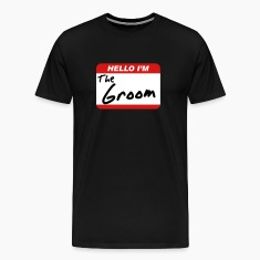 Hello I'm the Groom T-Shirts