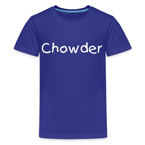 My First Chowder T-Shirt - Kids' Premium T-Shirt