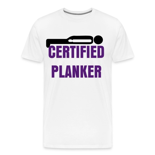 Certified Planker - Men's Premium T-Shirt