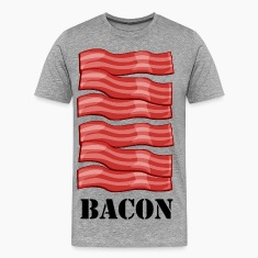 BACON BACON BACON T-Shirt.