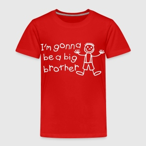 I'm gonna be a big brother Toddler Shirts - Toddler Premium T-Shirt