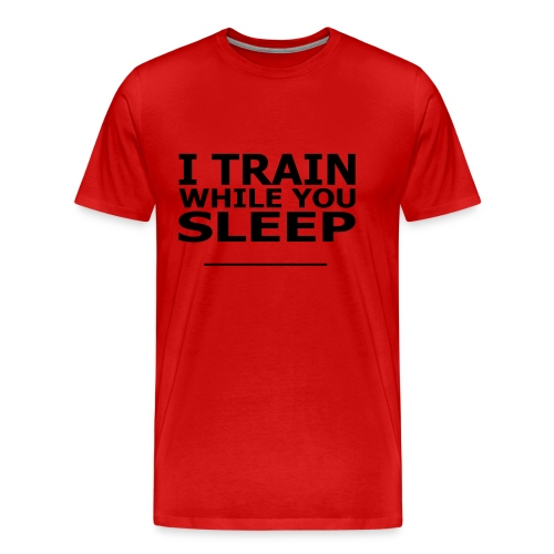 I Train While You Sleep Soccer T-Shirt Black and Red - Men's Premium T-Shirt