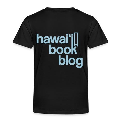 (Hawaiian) Heaven Weeps The Earth Lives - Toddler Premium T-Shirt