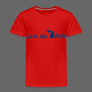 Love the Glove - Toddler Premium T-Shirt