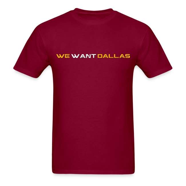 We Want Dallas 2011 T