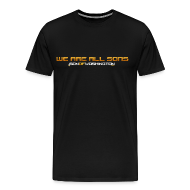 T-Shirts ~ Men's Premium T-Shirt ~ We Are All Sons Tee
