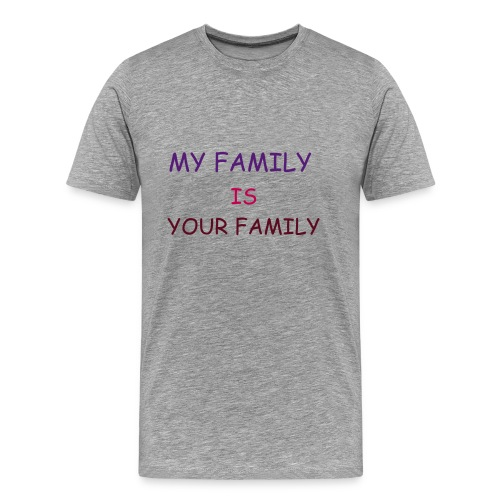 SUPPORT YOUR FAMILY - Men's Premium T-Shirt