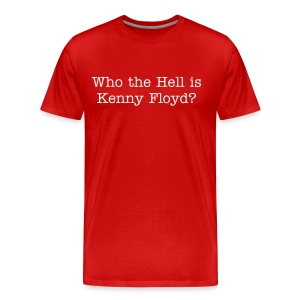 Who is Kenny Floyd - Men's Premium T-Shirt