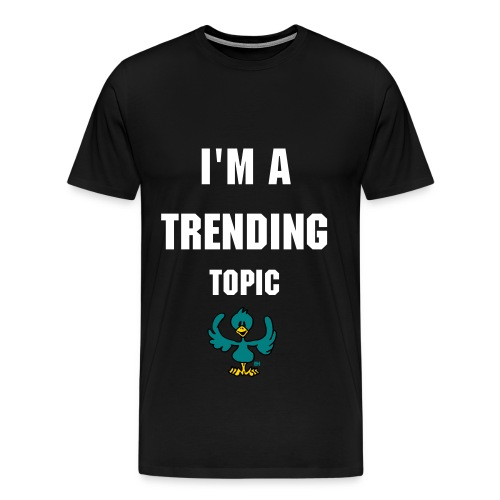 I'm a trending topic tee - Men's Premium T-Shirt