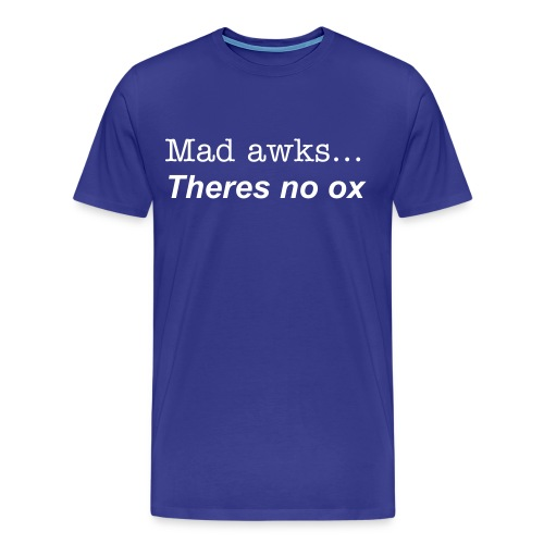 Mad Awks - Men's Premium T-Shirt