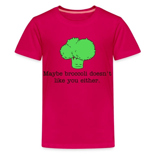 Maybe broccoli doesn't like you either (Kids T-shirt) black text - Kids' Premium T-Shirt