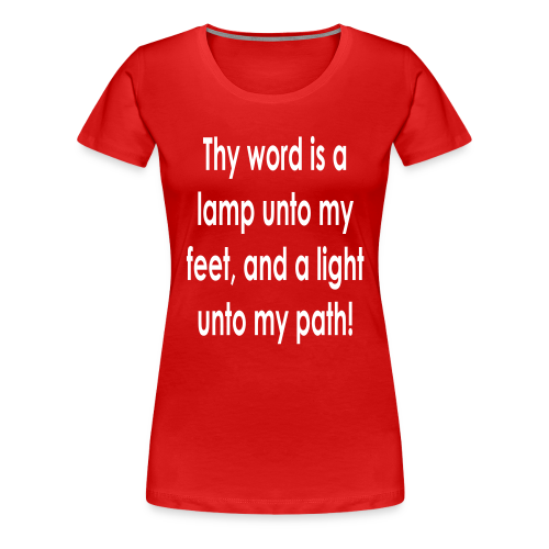 Thy word is a lamp  - Women's Premium T-Shirt