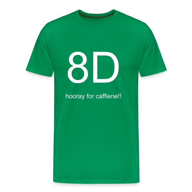 8D -- hooray for caffiene!!