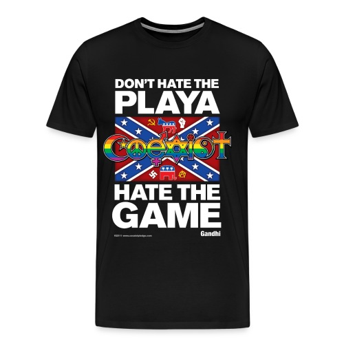 Coexist Don't Hate The Playa, Hate The Game Classic Front Print - Men's Premium T-Shirt