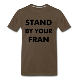 Stand By Your Fran ~ 1850
