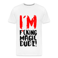 T-Shirts ~ Men's Premium T-Shirt ~ I'M F*CKING MAGIC DUDE