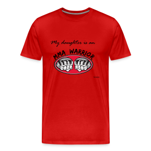 My daughter is an MMA warrior - Men's Premium T-Shirt