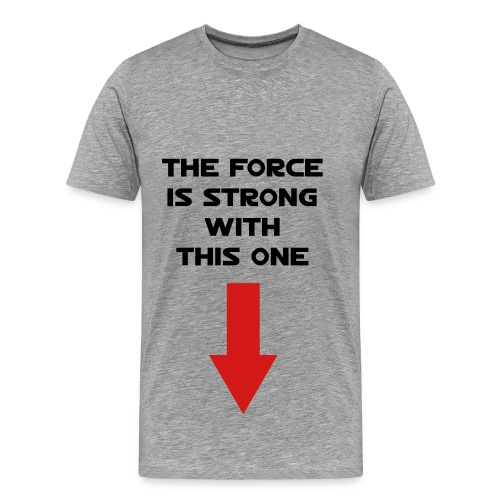 The force Unleahed  - Men's Premium T-Shirt