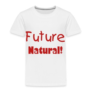 SN&LI! Future Natural! - Toddler Premium T-Shirt