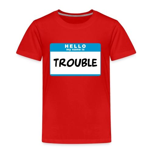 Trouble Toddler Tee - Toddler Premium T-Shirt
