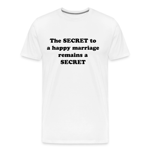 Secret to a Happy Marriage Men's Tee - Men's Premium T-Shirt