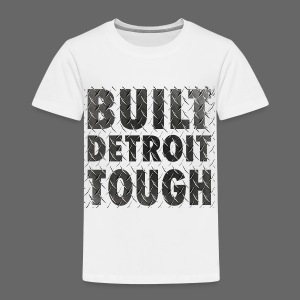 Built Detroit Tough - Toddler Premium T-Shirt