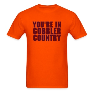 You're In Gobbler Country Shirt - Men's T-Shirt