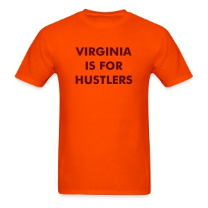Virginia is for Hustlers shirt - Men's T-Shirt
