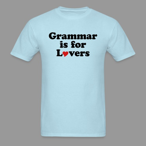 Grammar is for Lovers - Men's T-Shirt