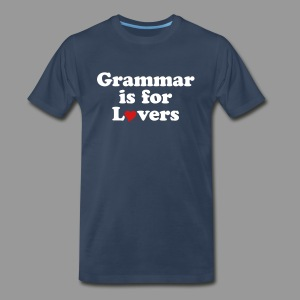 Grammar is for Lovers - Men's Premium T-Shirt