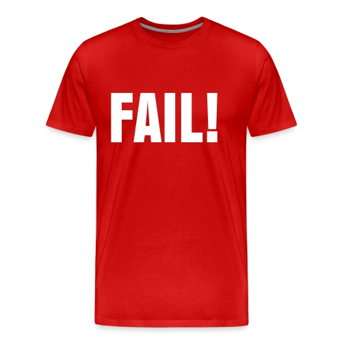 FAIL! - Men's Premium T-Shirt