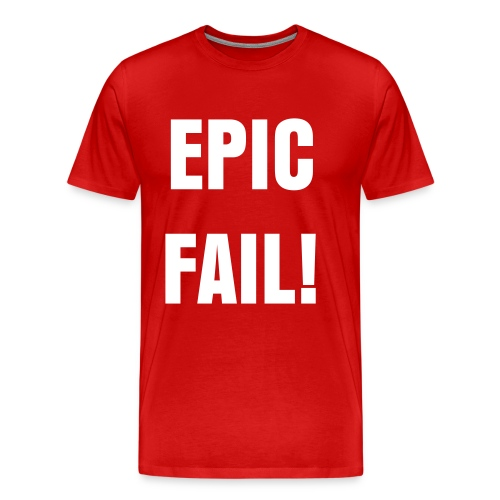 EPIC FAIL! - Men's Premium T-Shirt