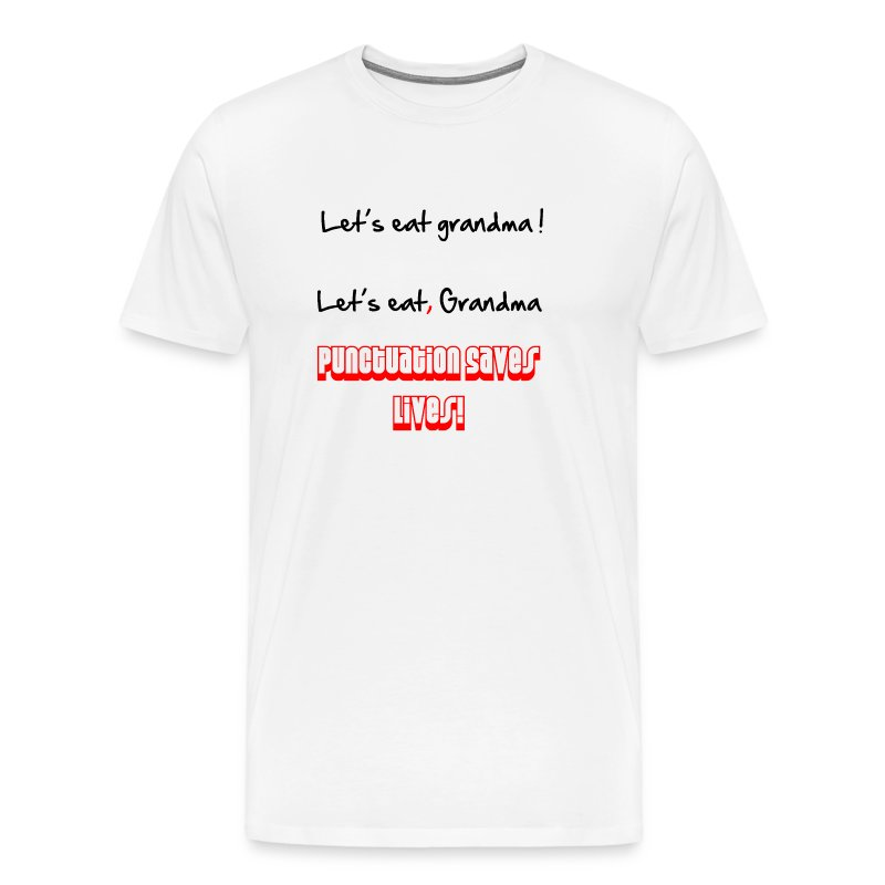 Punctuation Saves Lives! T-Shirt | Spreadshirt