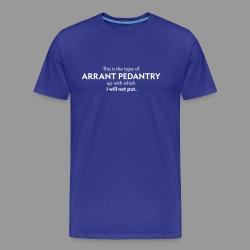 Arrant Pedantry - Men's Premium T-Shirt