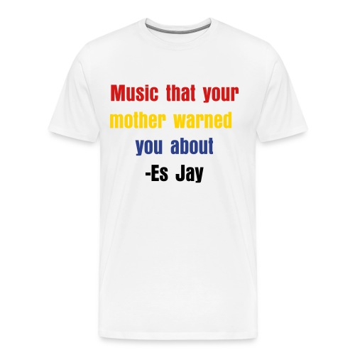 Music your mother warned you about - Men's Premium T-Shirt