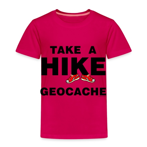 Take A Hike  - Toddler Premium T-Shirt