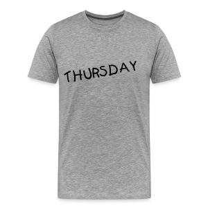 Thursday Shirt - Men's Premium T-Shirt