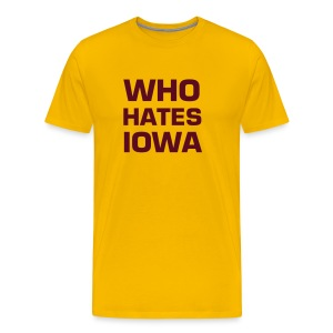 WHO HATES IOWA - Men's Premium T-Shirt