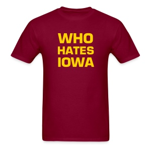 WHO HATES IOWA - Men's T-Shirt