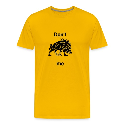 Don't Boar Me - Men's Premium T-Shirt