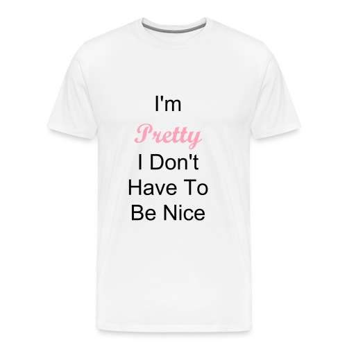 I'm Pretty - Men's Premium T-Shirt