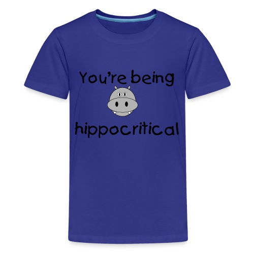 Kid's You're being hippocritical - Kids' Premium T-Shirt