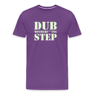 T-Shirts ~ Men's Premium T-Shirt ~ Dub Motherf+++ing STep Glow in the Dark T