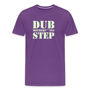 Dub Motherf+++ing STep Glow in the Dark T - Men's Premium T-Shirt