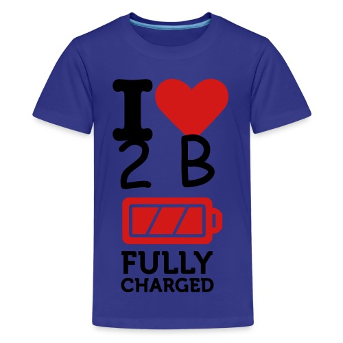 I love 2 B fully Charged Child - Kids' Premium T-Shirt