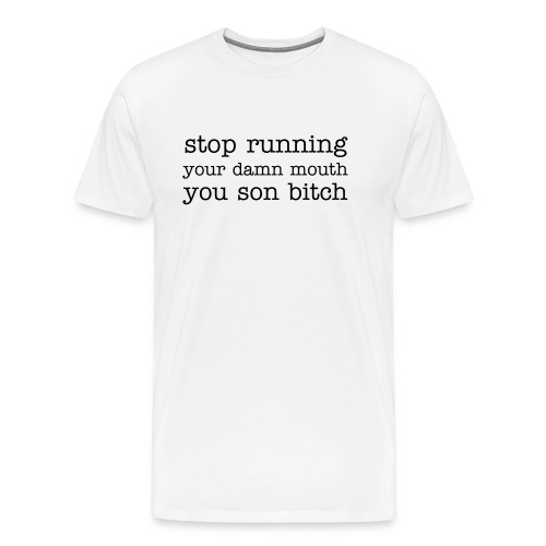 Running Your Mouth T - Men's Premium T-Shirt