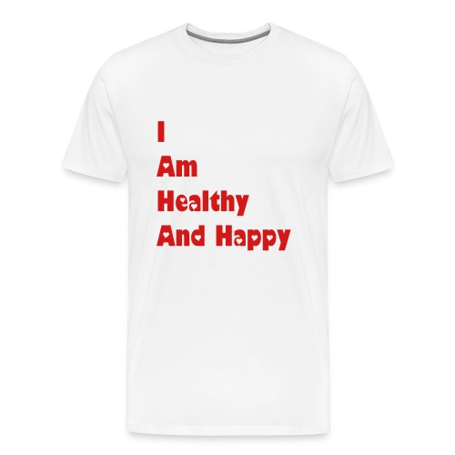 I Am Healthy And Happy - Men's Premium T-Shirt