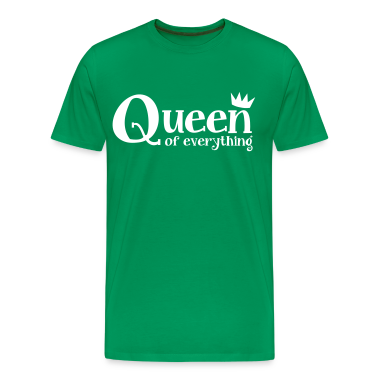 Queen of Everything T-Shirts