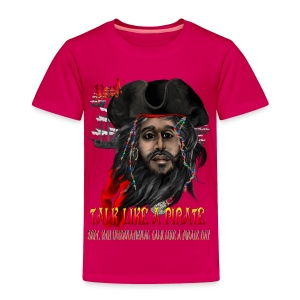 Talk Like A Pirate - Toddler Premium T-Shirt