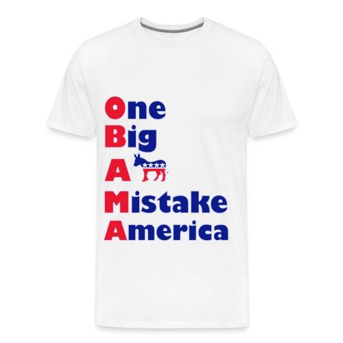 Men's Premium T-Shirt - politics,political,one,obama,mistake,big,ass,anti,america